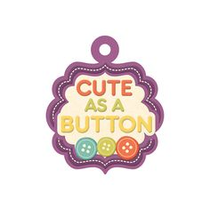 We R Memory Keepers - Love 2 Craft Collection - Embossed Tags - Cute as a Button at Scrapbook.com $0.49