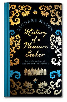 History of a Pleasure Seeker - Richard Mason Mooie kaft! Pleasure Seeker, Guilty Pleasure, Books To Read, My Books, Book Wall, Gilded Age, Belle Epoque, Creative Director, Cool Words