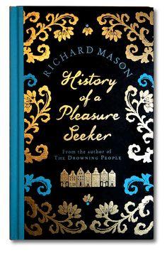 December    History of a Pleasure Seeker by Richard Mason