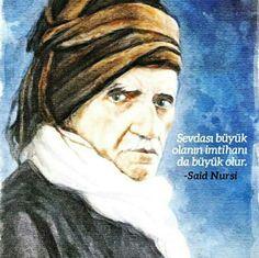 Sevdası büyük olanın imtihanı da büyük olur.  [Said Nursi]  #sevda #büyük #imtihan #saidnursi #bediüzzaman #söz #sözler #islam #dava #müslüman #ilmisuffa