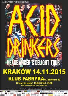 Relacja z koncertu Acid Drinkers w Krakowie tutaj: http://heavy-metal-music-and-more.blogspot.com/2015/11/zespo-acid-drinkers-zagra-koncert-w.html