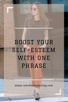Boost your self-esteem with one Phrase — Counseling for Women