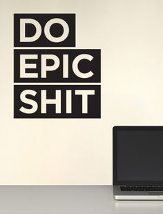 Do Epic Shit Decal - Wall
