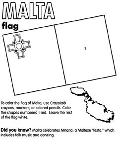 Use Crayola® crayons, colored pencils, or markers to color the flag of Malta. Color the right square red, and color (or leave) the rest of the flag white. Did you know? Malta is an island located in southern Europe. The country is just south of Sicily, and it has a mediterranean climate with mild, rainy winters and hot, dry summers.