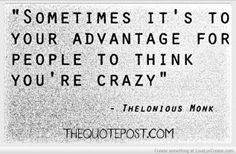Think Youre Crazy- For more great quotes,please visit http://www.liveluvcreate.com/2/april.west