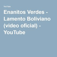 Enanitos Verdes - Lamento Boliviano (video oficial) - YouTube