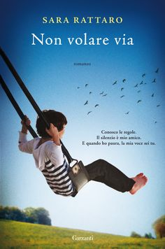 4. A book published (in my country) this year | Non volare via by Sara Rattaro