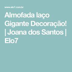 Almofada laço Gigante Decoração! | Joana dos Santos | Elo7