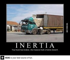 Funny pictures about Inertia. Oh, and cool pics about Inertia. Also, Inertia photos.