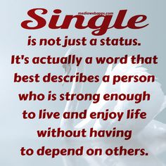 Single is not just a status.