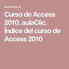Curso de Access 2010. aulaClic. Índice del curso de Access 2010