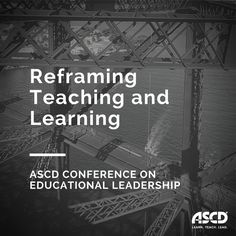 """Make the most of the ASCD Conference on Educational Leadership by attending the Pre-Conference Institute titled """"Reframing Teaching and Learning: Dispositions Lead the Way"""" with Art Costa and Bena Kallick."""