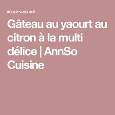 Gâteau au yaourt au citron à la multi délice | AnnSo Cuisine