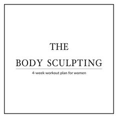 Follow this 4-week body sculpting workout plan for women to sculpt, tone and tighten your body. Improve your fitness level and reach your exercise goals at home. http://www.spotebi.com/workout-plans/body-sculpting-for-women/
