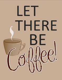 8 x 10 Let There Be Coffee by cdcreations on Etsy, $18.00
