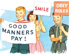Good Manners Pay!