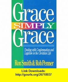 Grace Simply Grace (9780927545242) Ron Smith, Rob Penner , ISBN-10: 0927545241  , ISBN-13: 978-0927545242 ,  , tutorials , pdf , ebook , torrent , downloads , rapidshare , filesonic , hotfile , megaupload , fileserve