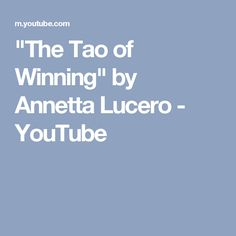 """""""The Tao of Winning"""" by Annetta Lucero - YouTube"""