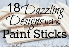 Check out these creative ways to use ordinary, wooden paint stir sticks to make everything from artwork to functional decor pieces. Read Full Article Here by Knockoffdecor Paint Stick Crafts, Popsicle Stick Crafts, Popsicle Sticks, Paint Stir Sticks, Painted Sticks, Diy Design, Paint Stirrers, Diy Craft Projects, Wood Projects