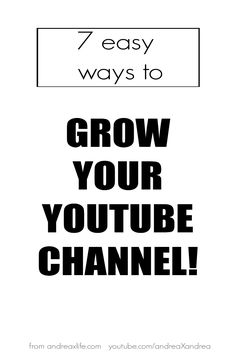 7 easy ways to grow your youtube channel.These are quick and simple things you can easily do to grow your following on youtube and make money. gain subscribers, start a youtube channel, how to, get subscribers
