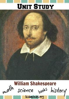 Shakespeare Unit Study: history, geography, science, math, books, art and more