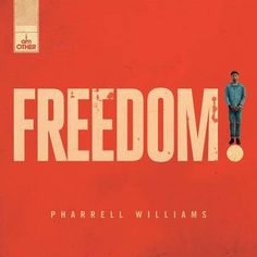Pharrell Williams – Freedom ~ ANYWAY RADIO