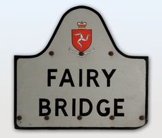 A road sign from the Fairy Bridge at Santon. It's considered good luck to say hello to the fairies.