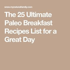 The 25 Ultimate Paleo Breakfast Recipes List for a Great Day