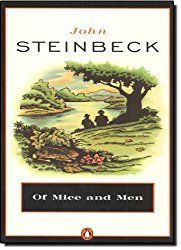 "Of Mice And Men Author: John Steinbeck Year: 1937 ""Maybe everybody in the whole damn world is scared of each other."""