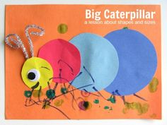 Big Caterpillar Craft... a lesson about shapes and sizes