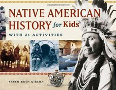 Native American History for Kids: With 21 Activities (For Kids series) by Karen Bush Gibson,http://www.amazon.com/dp/1569762805/ref=cm_sw_r_pi_dp_t1qPsb01QKSEM9HE