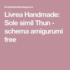 Livrea Handmade: Sole simil Thun - schema amigurumi free