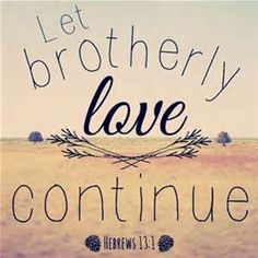 """Years text. """"Let Your Brotherly Love Continue"""" Hebrews 13:1 ❤️"""