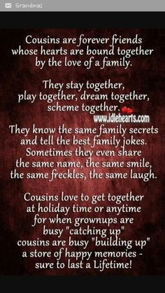 Cousins by blood but sisters at heart! Love my cousins! Best Cousin Quotes, Sister Quotes, Quotes About Cousins, Cousin Sayings, Daughter Quotes, Father Daughter, Friend Sayings, Nephew Quotes, Happy Birthday Cousin