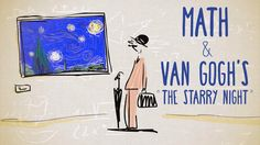 The latest TED-Ed Animation by educator Natalya St. Clair and animator Avi Ofer explores how painter Vincent Van Gogh's colorful brush work captured the chaos of natural mathematical concepts like ... Cours D'art, Art Van, Middle School Art, High School Art, School Kids, Art Classroom, Art Lessons, Art For Kids, Van Gogh For Kids