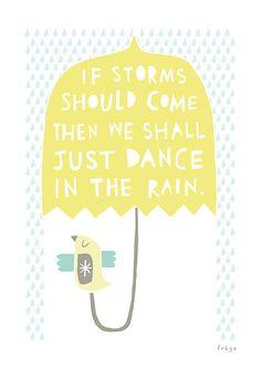 We Shall Dance In The Rain by Freya Art & Design