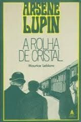 a rolha de cristal - arsene lupin - maurice leblanc