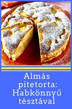 Almás pitetorta: Habkönnyű, #Almás #Habkönnyű #pitetorta Apple Recipes, Baking Recipes, Sweet Recipes, Cake Recipes, Dessert Recipes, Hungarian Desserts, Hungarian Recipes, Delicious Desserts, Yummy Food