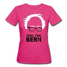 Frauen Bio-T-Shirt (neon Pink) mit dem Design Feel the bern - sanders  von HrMili
