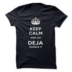 (Tshirt Deals) Keep Calm And Let DEJA Handle It Top Shirt design Hoodies Tees Shirts