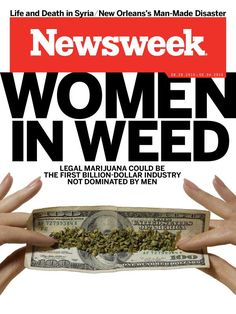 Women in Weed: How Legal Marijuana Could Be the First Billion-Dollar Industry Not Dominated by Men