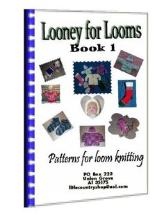 Finally a knitting loom patterns ebook with more than just hats and scarves