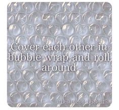 Bestfriend Bucketlist cover each other in bubble wrap