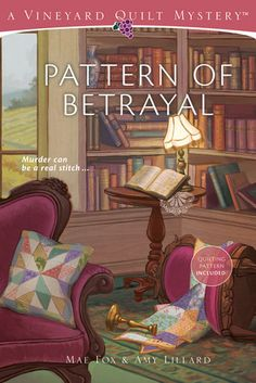 PATTERN OF BETRAYAL (VINEYARD QUILT MYSTERIES, BOOK #2) BY MAE FOX & AMY LILLARD: BOOK REVIEW