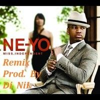 Ne-Yo - Miss Independent (Remix Prod. By Dj NiL) [2013] by Dj-NiL [IT Pro] on SoundCloud