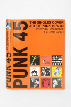 Punk 45: Original Punk Rock Singles Cover Art By Jon Savage & Stuart Baker