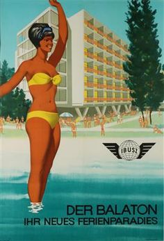 Der Balaton - Ibusz - 1950's - Travel Ads, Travel Posters, Budapest, What Is Happiness, Railway Posters, Travel Nursing, Vintage Poster, Retro Ads, Amazing Adventures