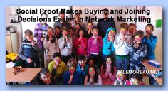 """Social Proof Marketing Makes Buying and Joining Decisions Easier in Network Marketing"" Social Proof Social proof marketing makes buying decisions and decisions for joining your business easier in Network Marketing.  Our prospects and potential customers feel better when they see that others buy and love our products and join our business.   #branding #branding business #Network Marketing #social media #social proof #Social proof examples in real world #social proof exp"