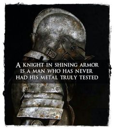 Funny pictures about A Knight In Shining Armor. Oh, and cool pics about A Knight In Shining Armor. Also, A Knight In Shining Armor photos. Dark Souls, Fortes Fortuna Adiuvat, Great Quotes, Inspirational Quotes, Motivational Thoughts, Motivational Quotes, Knight In Shining Armor, Knight Armor, Warrior Quotes
