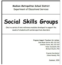 Social Skills Groups  One in a series of mini-reference modules developed to support the  needs of students with autism spectrum disorders
